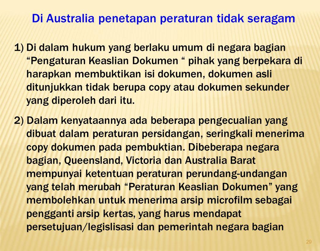 "29 Di Australia penetapan peraturan tidak seragam 1)Di dalam hukum yang berlaku umum di negara bagian ""Pengaturan Keaslian Dokumen "" pihak yang berpek"