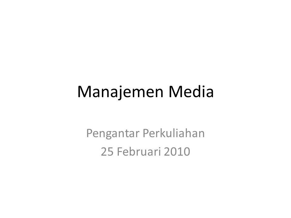 Manajemen Media Pengantar Perkuliahan 25 Februari 2010
