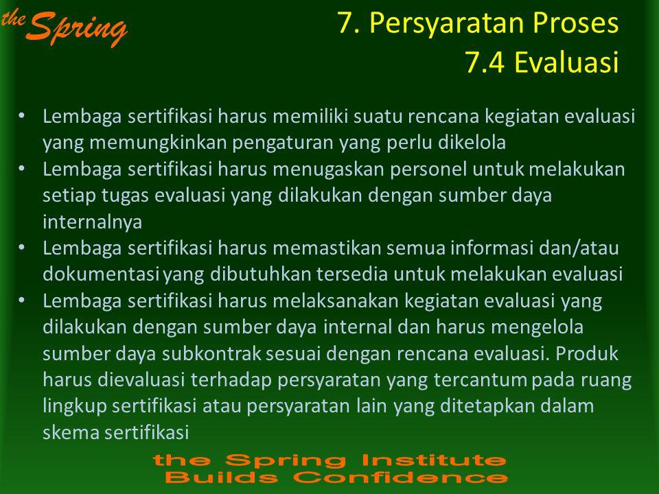 the Spring Lembaga sertifikasi harus memiliki suatu rencana kegiatan evaluasi yang memungkinkan pengaturan yang perlu dikelola Lembaga sertifikasi har