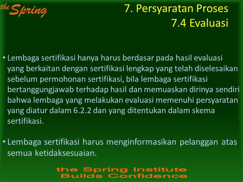 the Spring Lembaga sertifikasi hanya harus berdasar pada hasil evaluasi yang berkaitan dengan sertifikasi lengkap yang telah diselesaikan sebelum perm