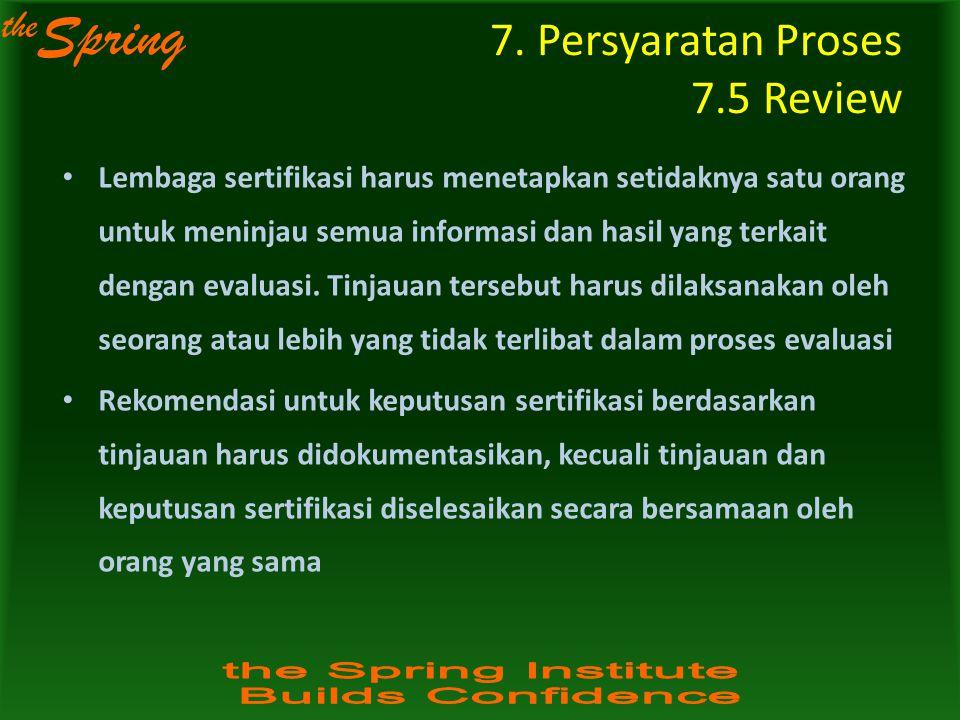 the Spring Lembaga sertifikasi harus menetapkan setidaknya satu orang untuk meninjau semua informasi dan hasil yang terkait dengan evaluasi. Tinjauan