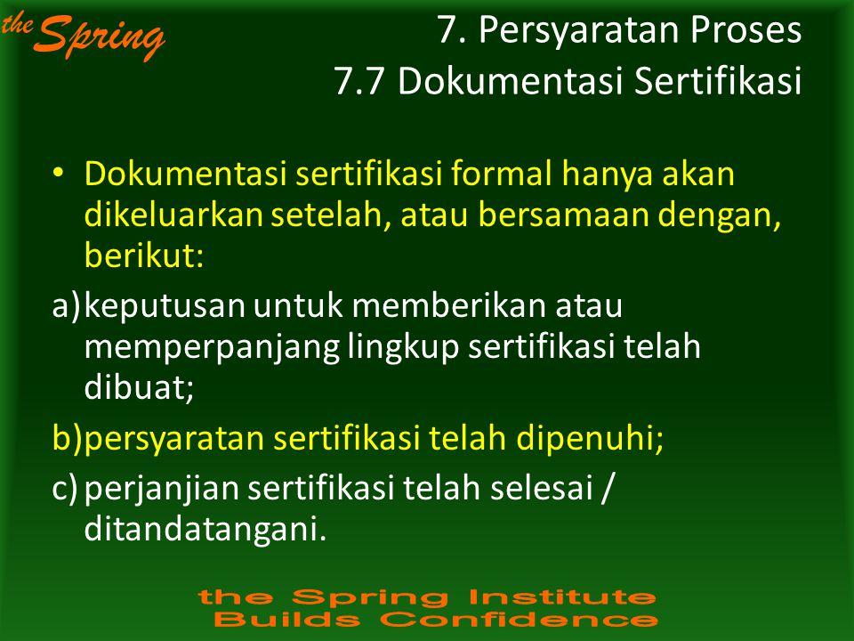 the Spring Dokumentasi sertifikasi formal hanya akan dikeluarkan setelah, atau bersamaan dengan, berikut: a)keputusan untuk memberikan atau memperpanj