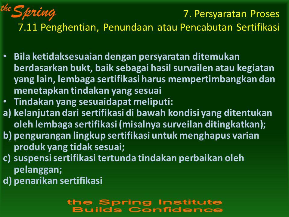 the Spring 7. Persyaratan Proses 7.11 Penghentian, Penundaan atau Pencabutan Sertifikasi Bila ketidaksesuaian dengan persyaratan ditemukan berdasarkan