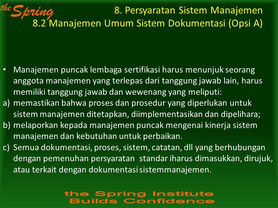 the Spring Manajemen puncak lembaga sertifikasi harus menunjuk seorang anggota manajemen yang terlepas dari tanggung jawab lain, harus memiliki tanggu