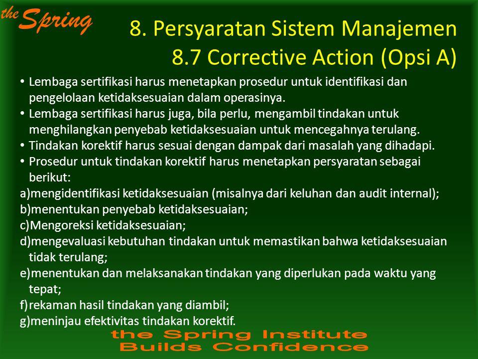 the Spring 8. Persyaratan Sistem Manajemen 8.7 Corrective Action (Opsi A) Lembaga sertifikasi harus menetapkan prosedur untuk identifikasi dan pengelo