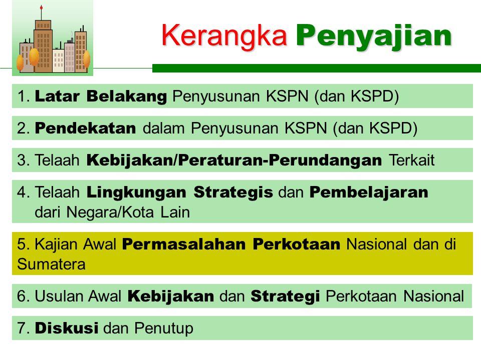Kerangka Penyajian 1. Latar Belakang Penyusunan KSPN (dan KSPD) 4.