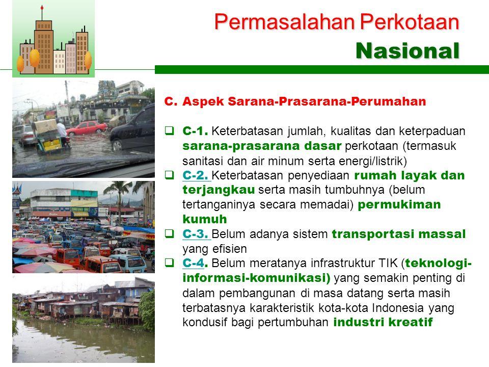 Permasalahan Perkotaan Nasional C.Aspek Sarana-Prasarana-Perumahan  C-1.