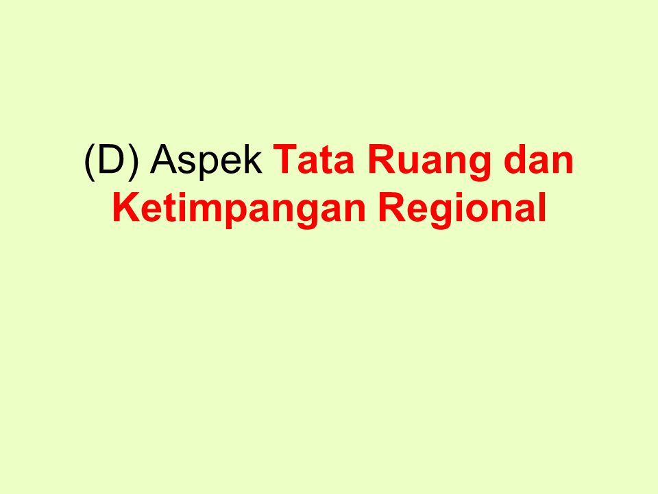 (D) Aspek Tata Ruang dan Ketimpangan Regional
