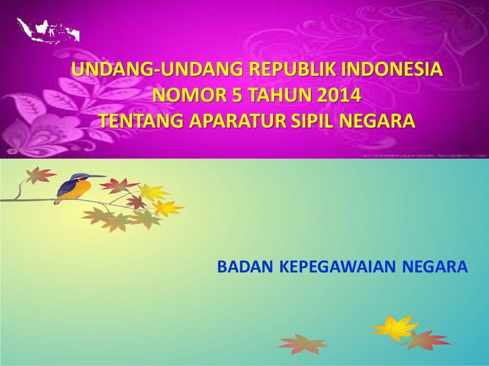 UNDANG-UNDANG REPUBLIK INDONESIA NOMOR 5 TAHUN 2014 TENTANG APARATUR SIPIL NEGARA BADAN KEPEGAWAIAN NEGARA