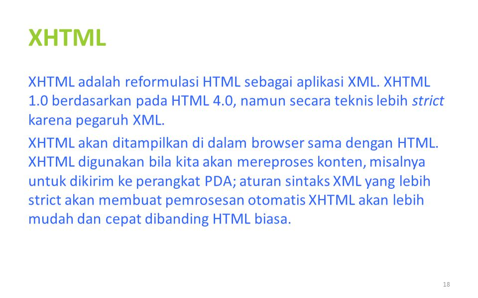 XHTML XHTML adalah reformulasi HTML sebagai aplikasi XML.