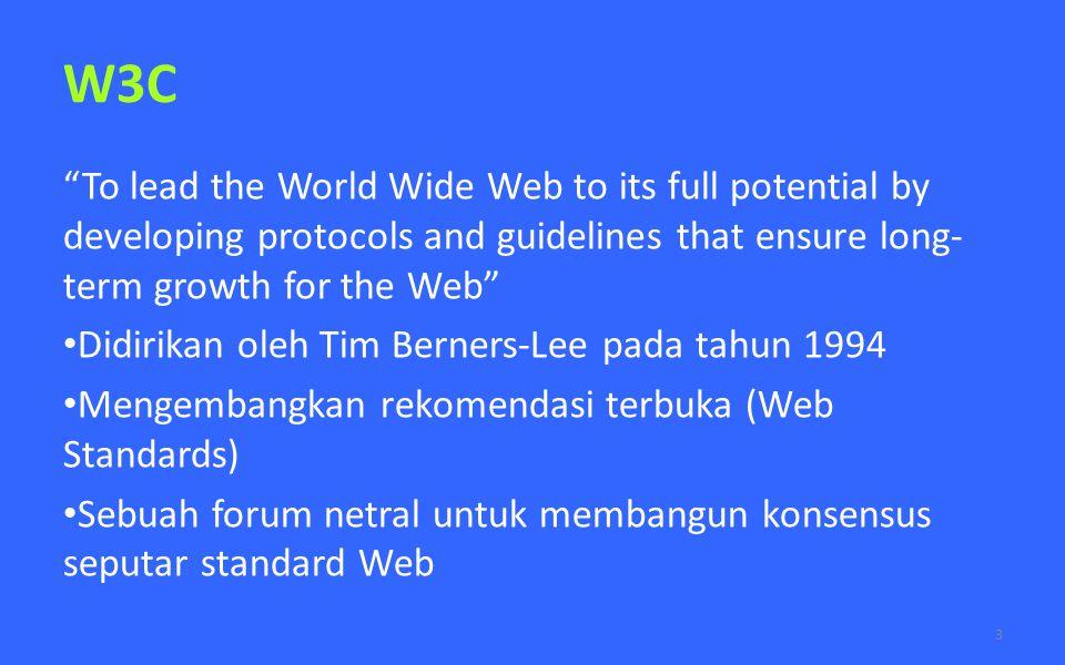 W3C W3C mengembangkan spesifikasi terbuka (de facto standards) untuk meningkatkan interoperabilitas produk-produk yang berhubungan dengan web.
