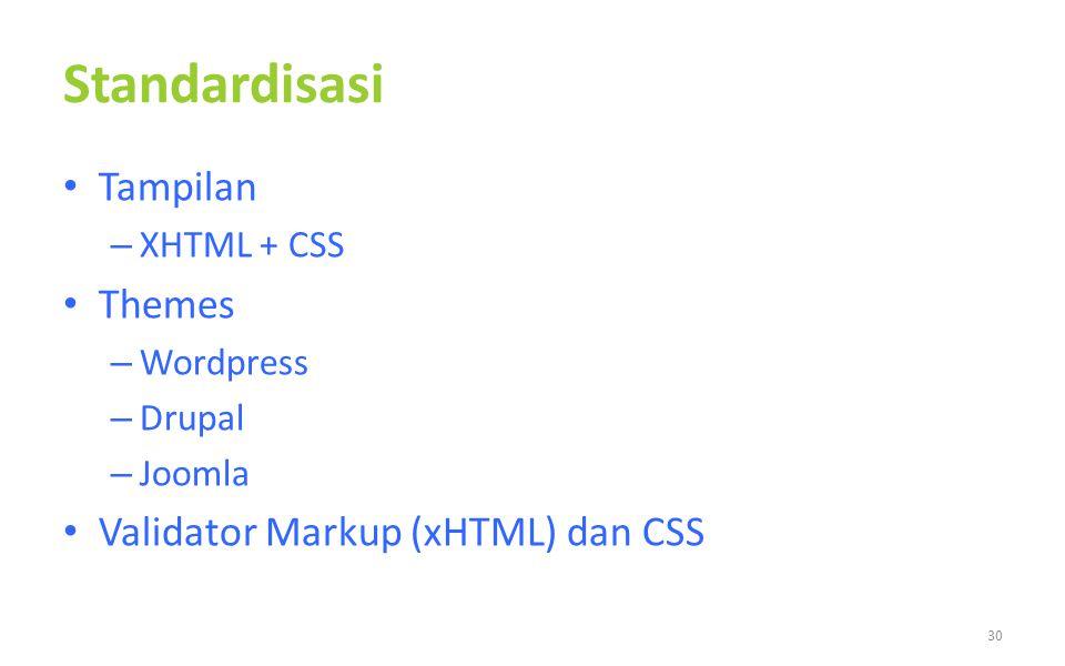Standardisasi Tampilan – XHTML + CSS Themes – Wordpress – Drupal – Joomla Validator Markup (xHTML) dan CSS 30