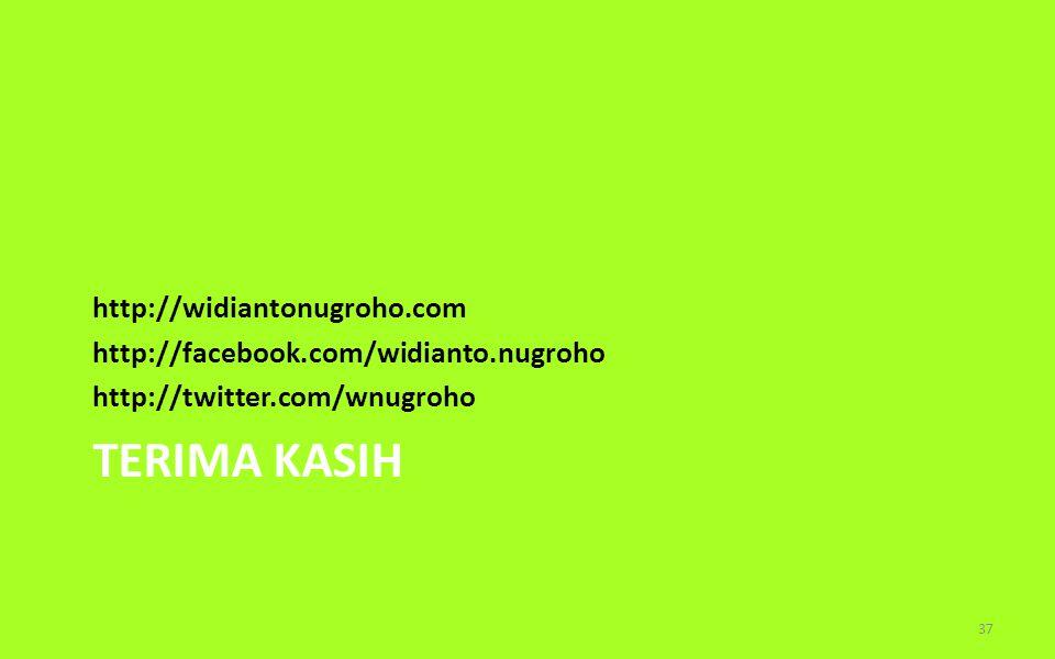 TERIMA KASIH http://widiantonugroho.com http://facebook.com/widianto.nugroho http://twitter.com/wnugroho 37