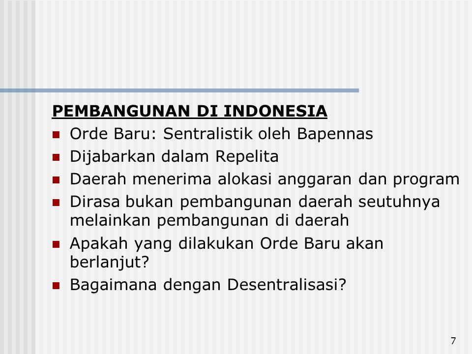 68 Porsi Pengeluaran Pemerintah Indonesia untuk Pendidikan Year19941995199619971998199920002001 Total Pengeluaran Pemerintah297033276282221109302172669229846219935272178 Pengeluaran Pendidikan302130737541877712171144521182013612 Percentage10.179.389.178.037.056.295.375.00 Source: Key Indicators, ADB