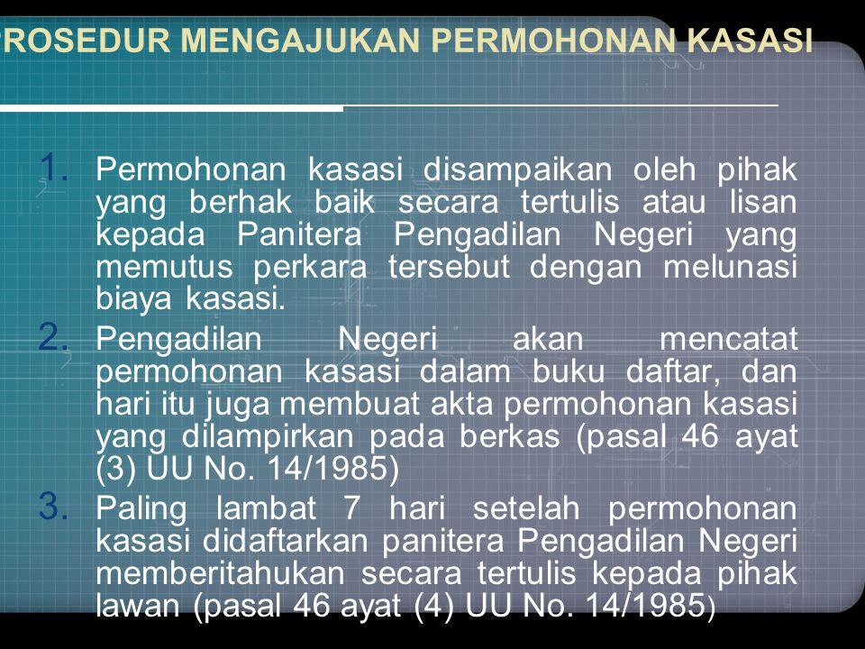 PROSEDUR MENGAJUKAN PERMOHONAN KASASI 1.