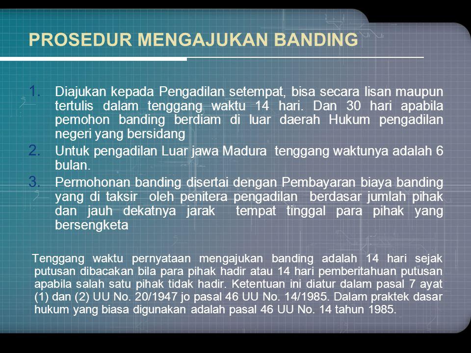 PROSEDUR MENGAJUKAN BANDING 1.