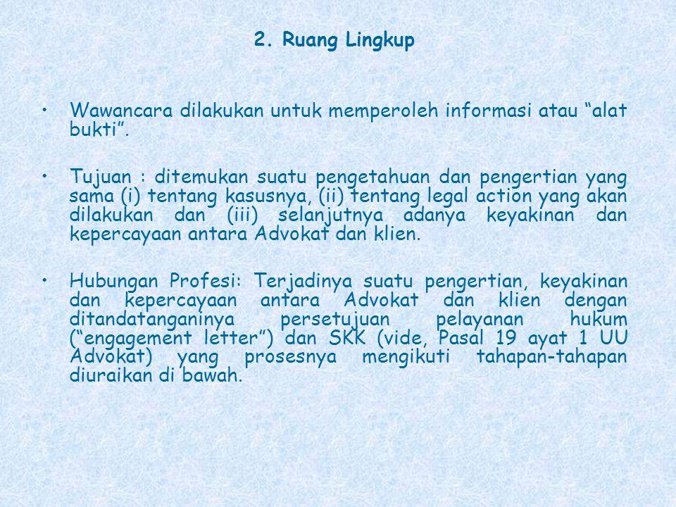 """2. Ruang Lingkup Wawancara dilakukan untuk memperoleh informasi atau """"alat bukti"""". Tujuan : ditemukan suatu pengetahuan dan pengertian yang sama (i) t"""