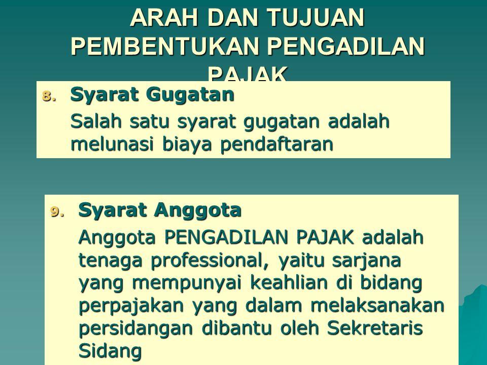 ARAH DAN TUJUAN PEMBENTUKAN PENGADILAN PAJAK 7.