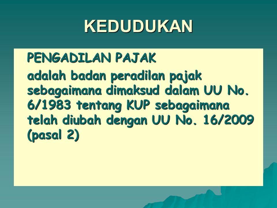 ARAH DAN TUJUAN PEMBENTUKAN PENGADILAN PAJAK 10.