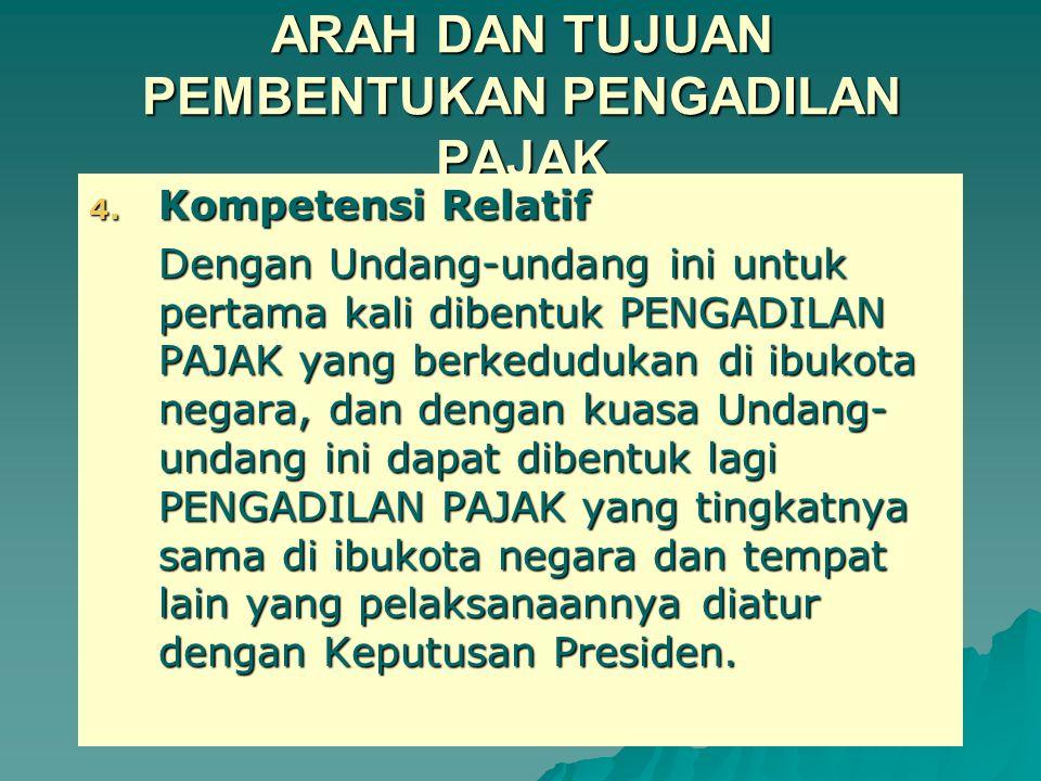 ARAH DAN TUJUAN PEMBENTUKAN PENGADILAN PAJAK 3.