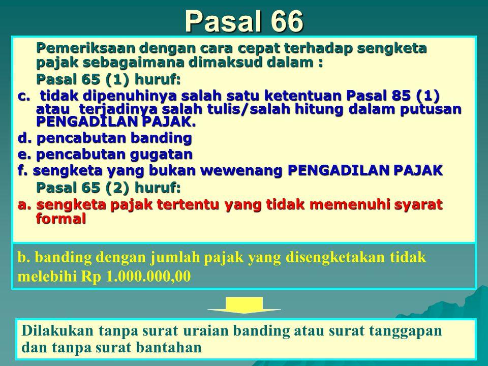 Pasal 65 Ayat (1) Pemeriksaan dengan acara Cepat dilakukan terhadap: a.