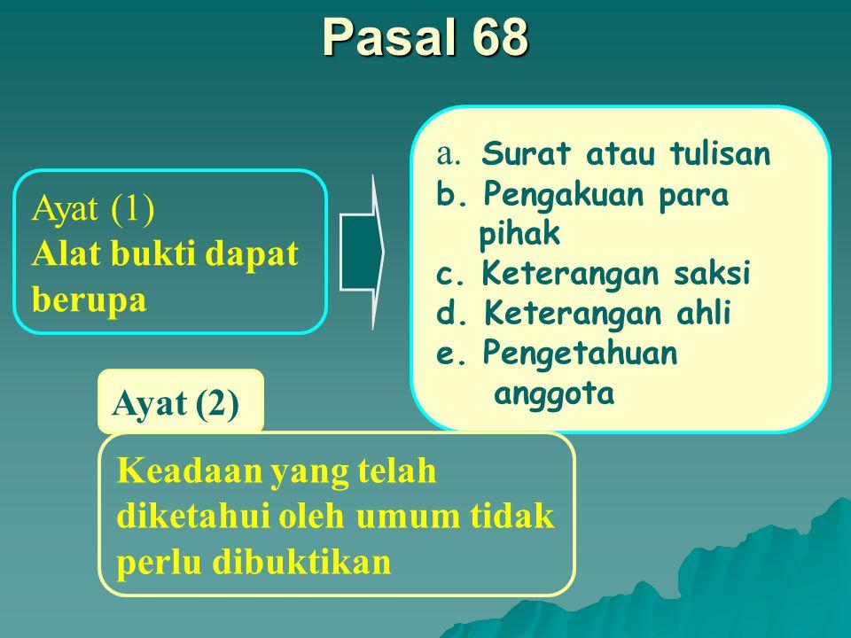 Pasal 67 Semua ketentuan mengenai pemeriksaan dengan acara biasa Berlaku juga untuk Pemeriksaan dengan acara cepat