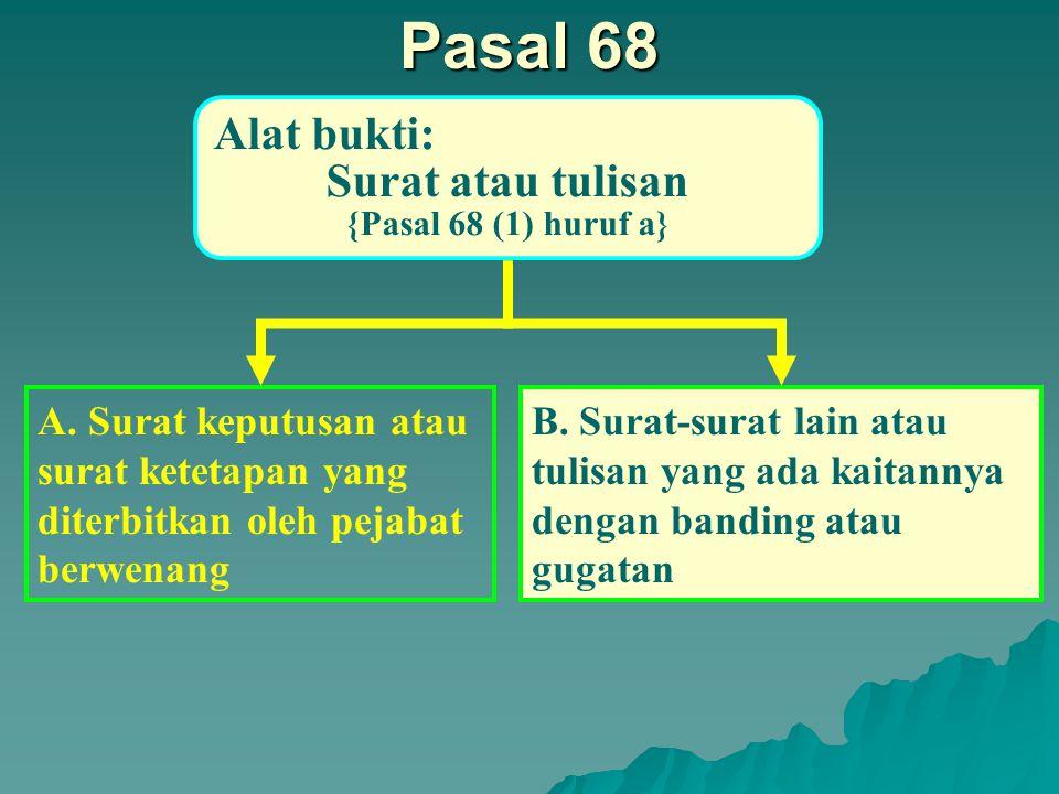 Pasal 68 Ayat (1) Alat bukti dapat berupa a.Surat atau tulisan b.
