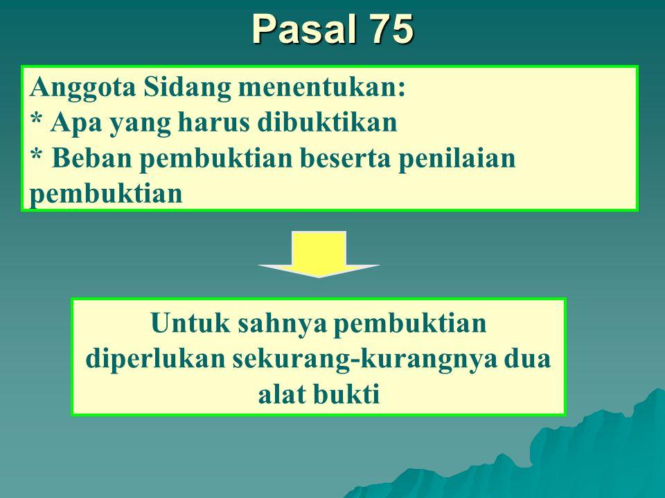 Pasal 74 Alat bukti pengetahuan Anggota (Pasal 68 (1) huruf e) Hal yang oleh Anggota Sidang diketahui dan diyakini kebenarannya