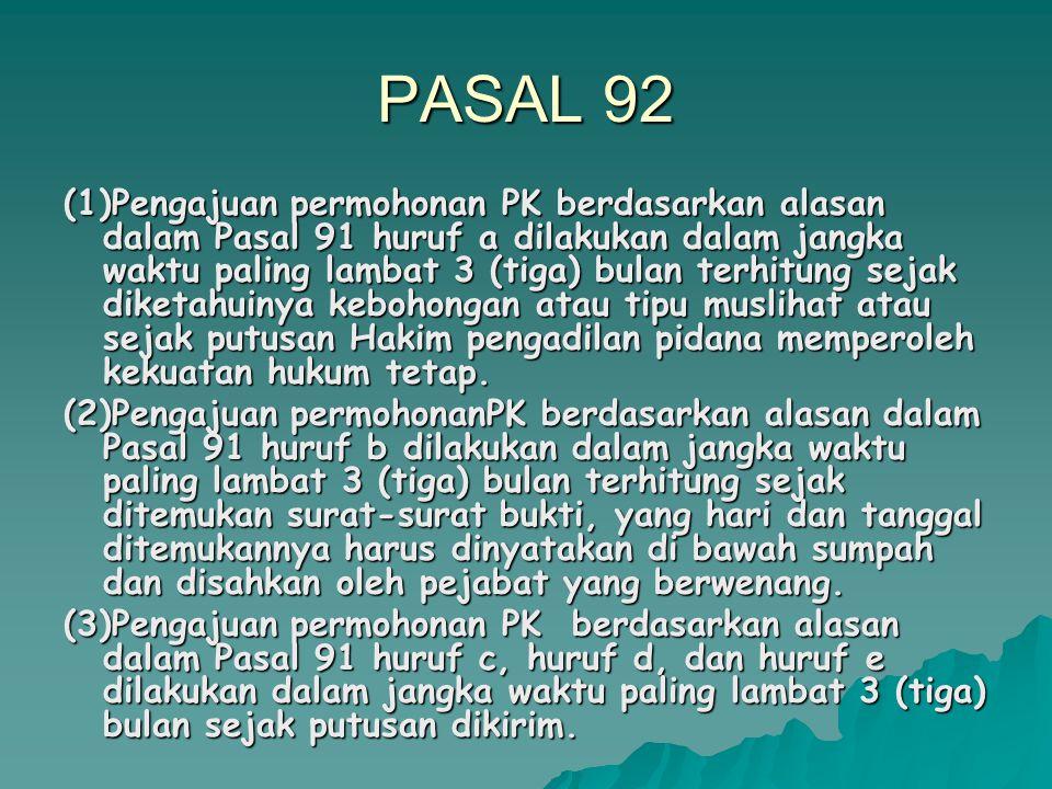 ALASAN PENINJAUAN KEMBALI Pasal 91 c.