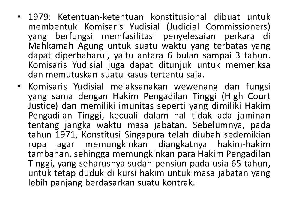 1979: Ketentuan-ketentuan konstitusional dibuat untuk membentuk Komisaris Yudisial (Judicial Commissioners) yang berfungsi memfasilitasi penyelesaian perkara di Mahkamah Agung untuk suatu waktu yang terbatas yang dapat diperbaharui, yaitu antara 6 bulan sampai 3 tahun.