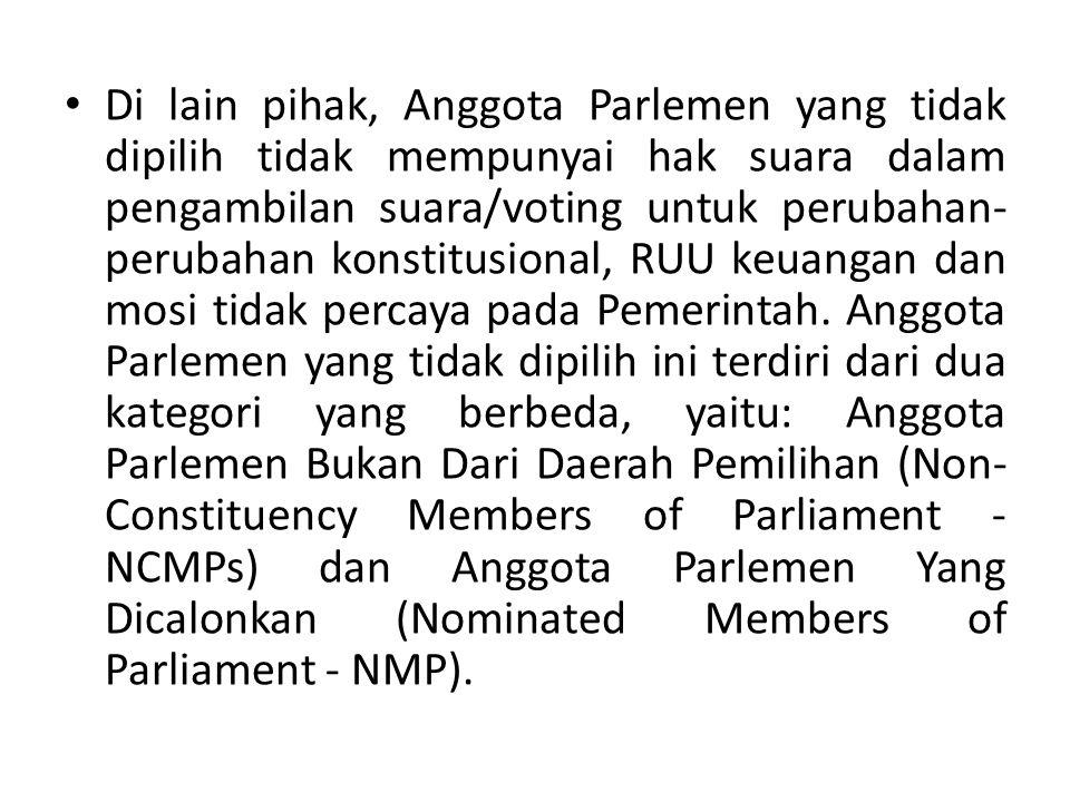 Di lain pihak, Anggota Parlemen yang tidak dipilih tidak mempunyai hak suara dalam pengambilan suara/voting untuk perubahan- perubahan konstitusional, RUU keuangan dan mosi tidak percaya pada Pemerintah.