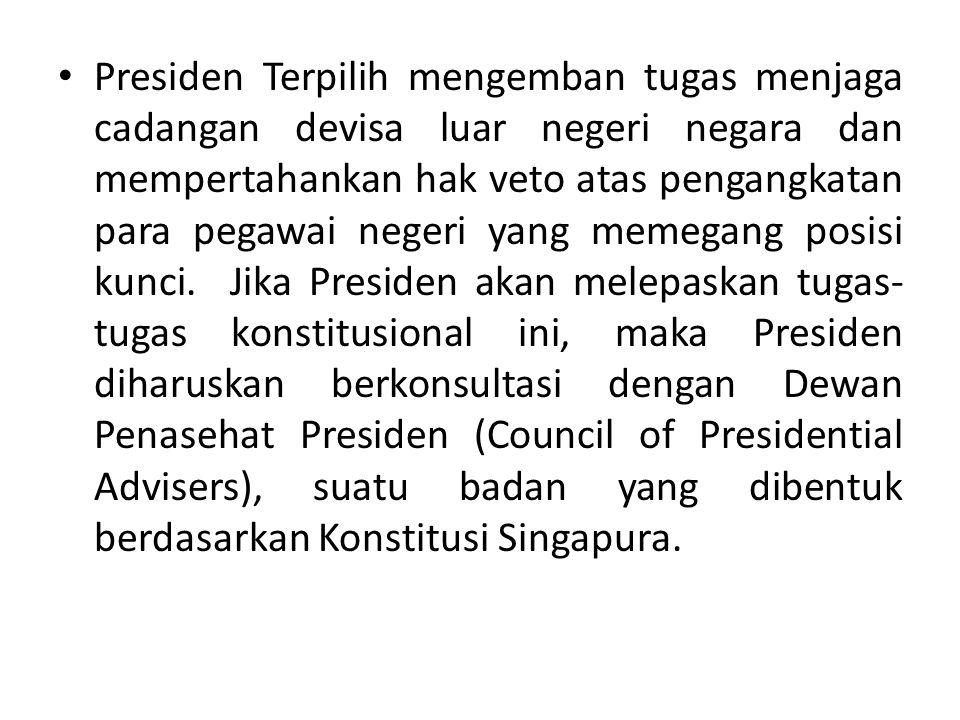 Presiden Terpilih mengemban tugas menjaga cadangan devisa luar negeri negara dan mempertahankan hak veto atas pengangkatan para pegawai negeri yang memegang posisi kunci.