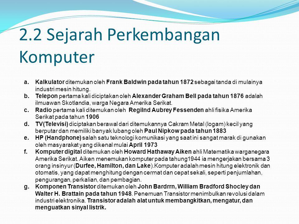 2.1 Sejarah Komputer Negara yang terlibat dalam perang dunia ke dua berusaha mengembangkan komputer untuk mengeksploit potensi strategis yang dimiliki