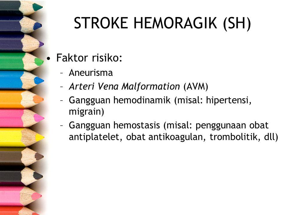 Faktor risiko: –Aneurisma –Arteri Vena Malformation (AVM) –Gangguan hemodinamik (misal: hipertensi, migrain) –Gangguan hemostasis (misal: penggunaan o