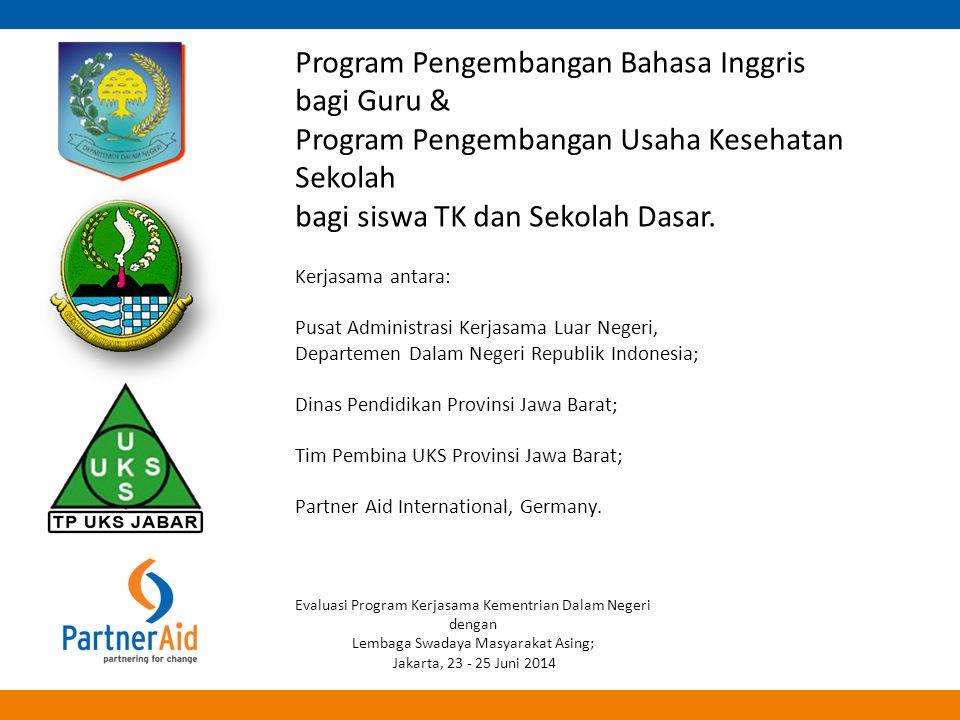Program Pengembangan Bahasa Inggris bagi Guru & Program Pengembangan Usaha Kesehatan Sekolah bagi siswa TK dan Sekolah Dasar. Kerjasama antara: Pusat