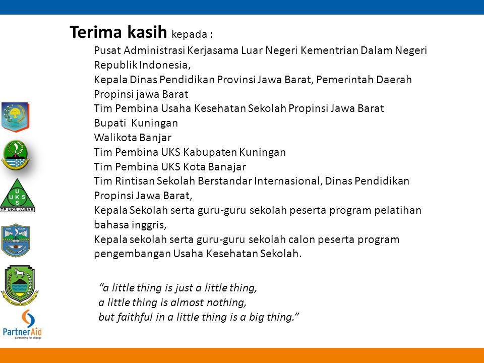 """""""a little thing is just a little thing, a little thing is almost nothing, but faithful in a little thing is a big thing."""" Terima kasih kepada : Pusat"""