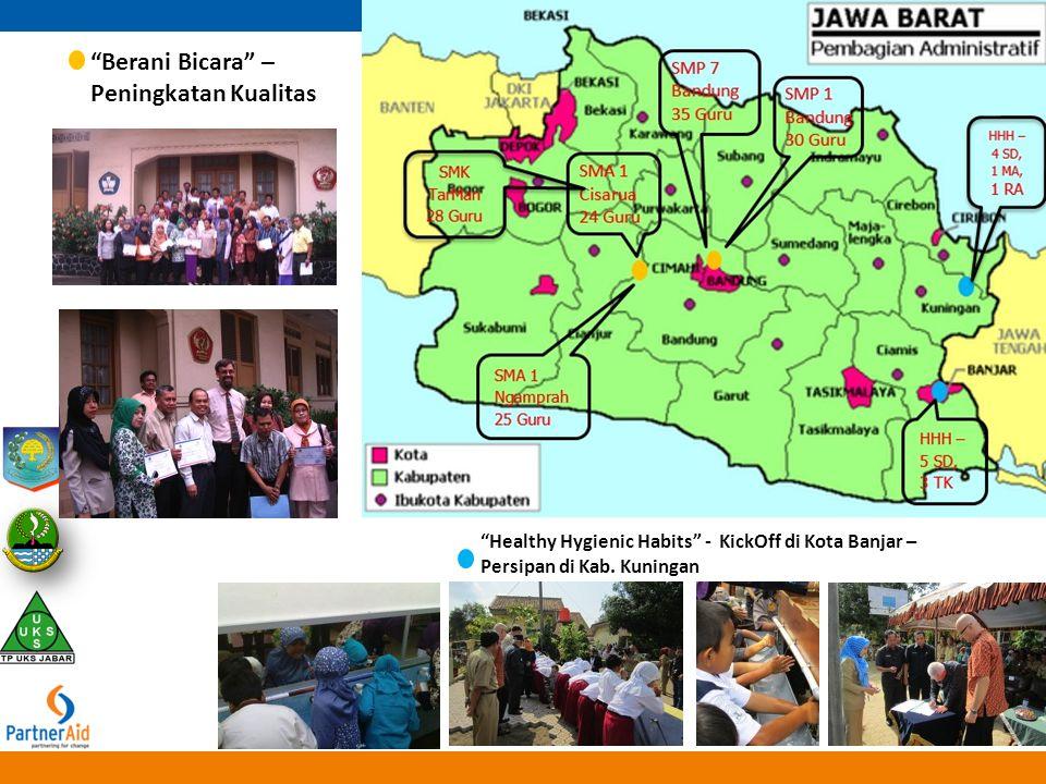 """""""Berani Bicara"""" – Peningkatan Kualitas """"Healthy Hygienic Habits"""" - KickOff di Kota Banjar – Persipan di Kab. Kuningan"""