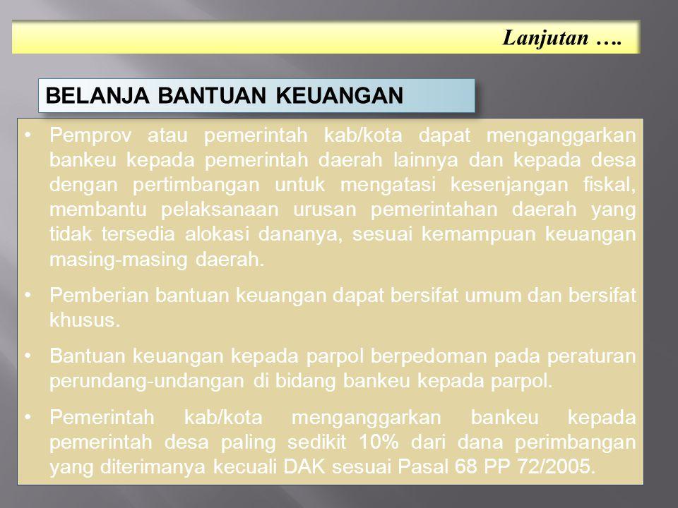 Pemprov atau pemerintah kab/kota dapat menganggarkan bankeu kepada pemerintah daerah lainnya dan kepada desa dengan pertimbangan untuk mengatasi kesen