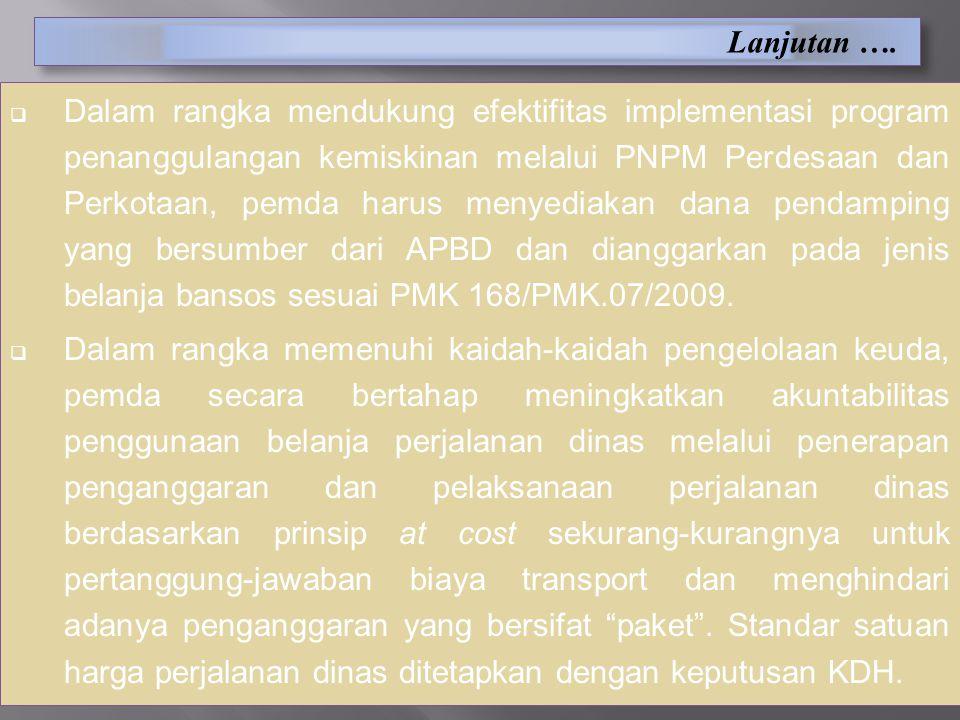 Lanjutan ….  Dalam rangka mendukung efektifitas implementasi program penanggulangan kemiskinan melalui PNPM Perdesaan dan Perkotaan, pemda harus meny