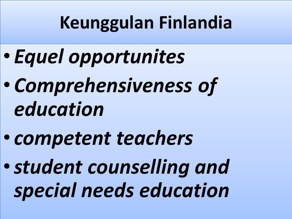 Finlandia Kualitas pendidkan terbaik Berdasarkan Penilaian dari OECD, Finlandia adalah negara terbaik di dunia dalam pelayanan pendidikan