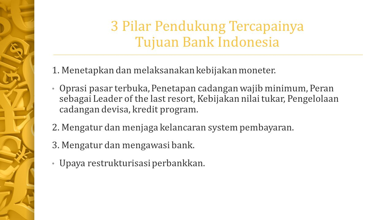 3 Pilar Pendukung Tercapainya Tujuan Bank Indonesia 1.