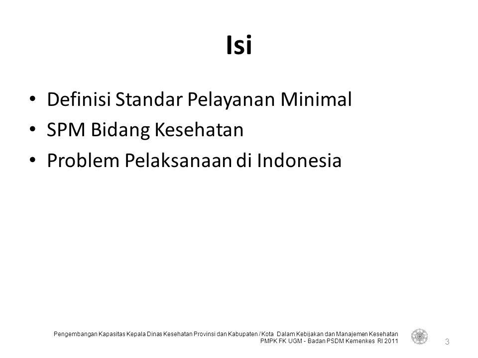 Pengembangan Kapasitas Kepala Dinas Kesehatan Provinsi dan Kabupaten / Kota Dalam Kebijakan dan Manajemen Kesehatan PMPK FK UGM - Badan PSDM Kemenkes RI 2011 3.