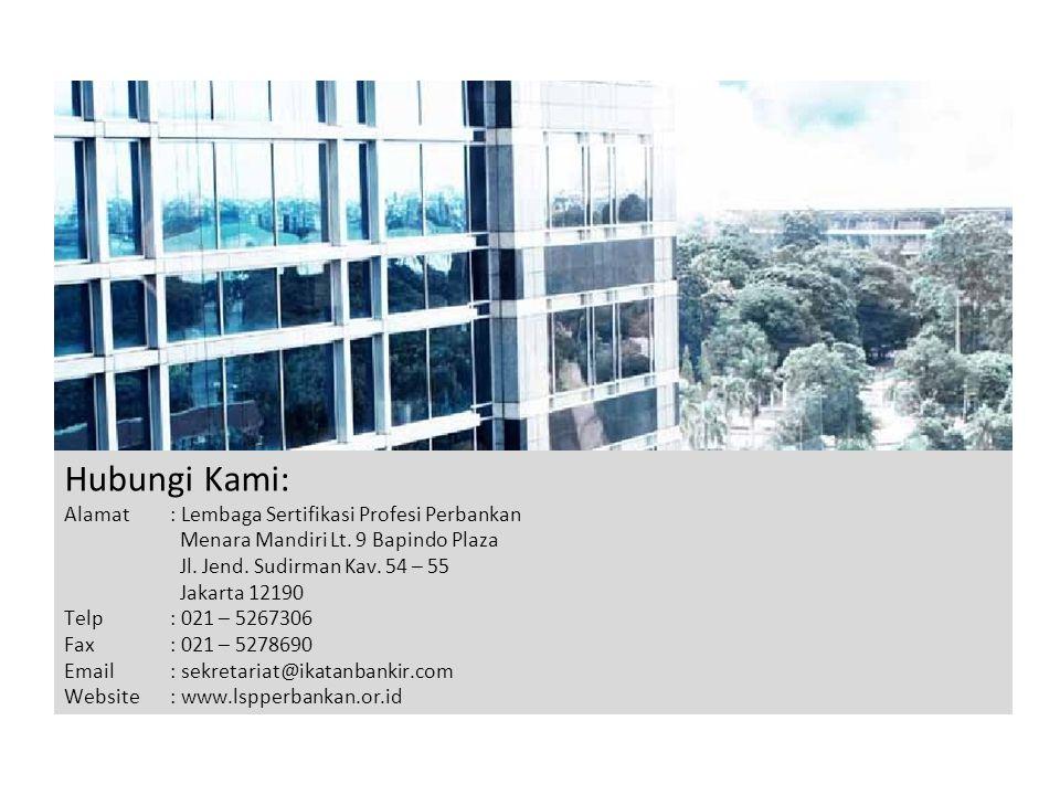 Hubungi Kami: Alamat: Lembaga Sertifikasi Profesi Perbankan Menara Mandiri Lt.