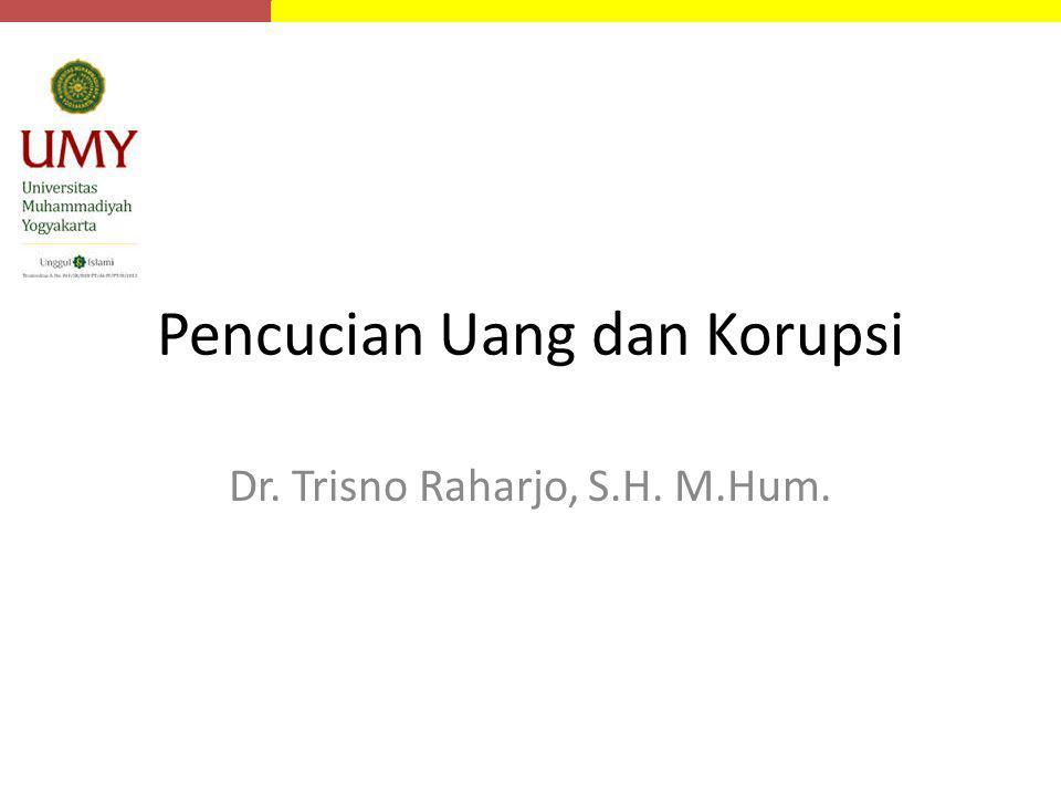 Pencucian Uang dan Korupsi Dr. Trisno Raharjo, S.H. M.Hum.