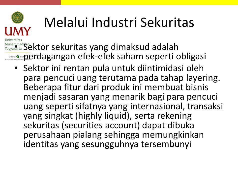 Melalui Industri Sekuritas Sektor sekuritas yang dimaksud adalah perdagangan efek-efek saham seperti obligasi Sektor ini rentan pula untuk diintimidas