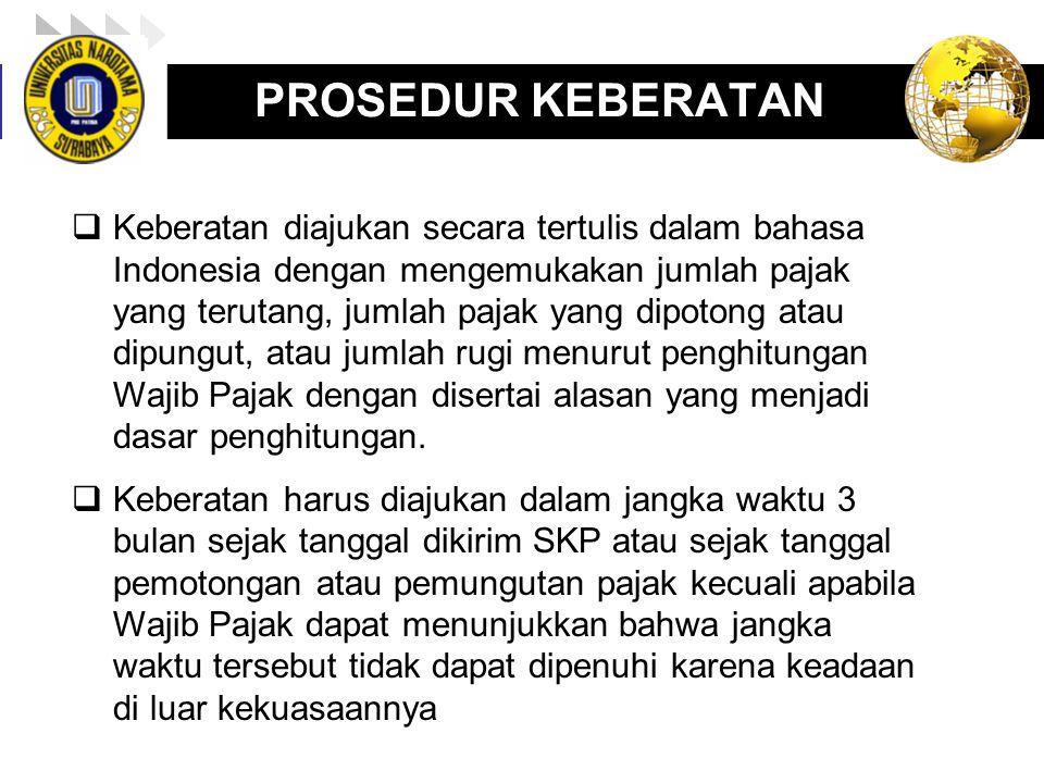 LOGO enny, 2008 PROSEDUR KEBERATAN  Keberatan diajukan secara tertulis dalam bahasa Indonesia dengan mengemukakan jumlah pajak yang terutang, jumlah
