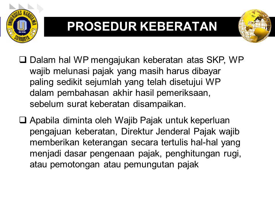 LOGO enny, 2008 PROSEDUR KEBERATAN  Dalam hal WP mengajukan keberatan atas SKP, WP wajib melunasi pajak yang masih harus dibayar paling sedikit sejum