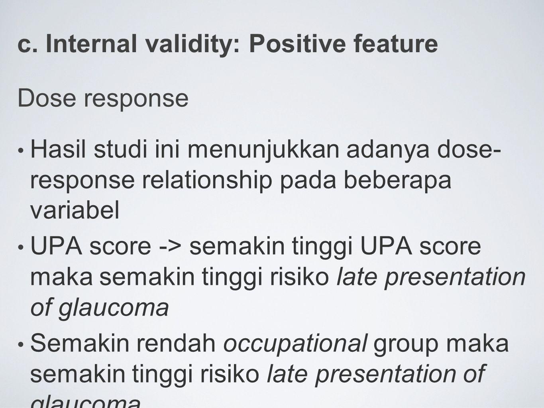 c. Internal validity: Positive feature Dose response Hasil studi ini menunjukkan adanya dose- response relationship pada beberapa variabel UPA score -