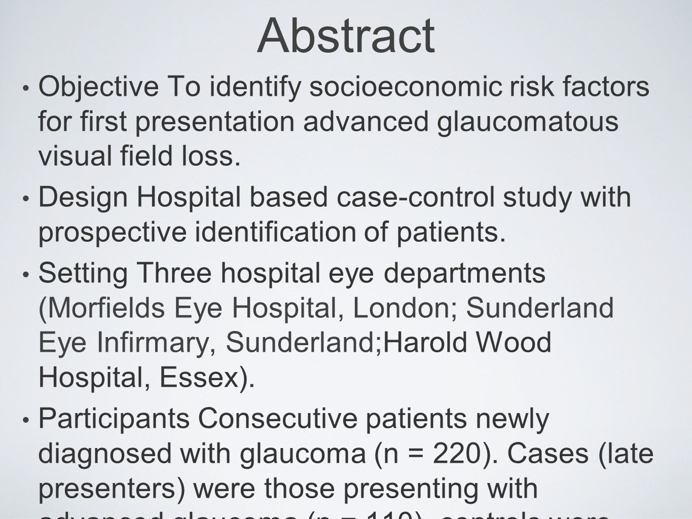 Abstract Objective To identify socioeconomic risk factors for first presentation advanced glaucomatous visual field loss.