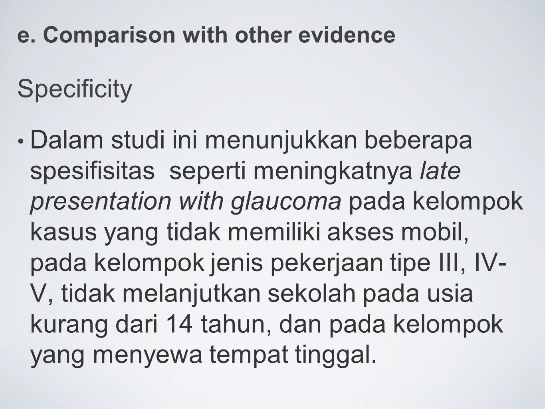 e. Comparison with other evidence Specificity Dalam studi ini menunjukkan beberapa spesifisitas seperti meningkatnya late presentation with glaucoma p